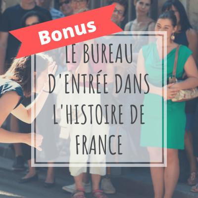 [Bonus 2] Le bureau d'entrée dans l'histoire de France cover