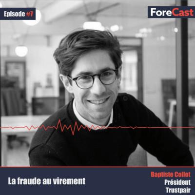 #07 - Baptiste Collot - CEO Trustpair - La fraude au virement cover