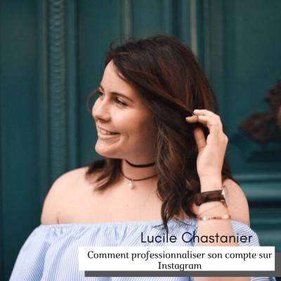 #21 Comment professionnaliser son compte sur Instagram avec Lucile Chastanier cover