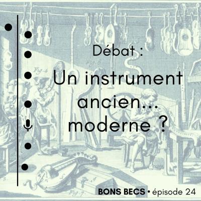 Épisode 24 • Débat : un instrument ancien... moderne ? cover