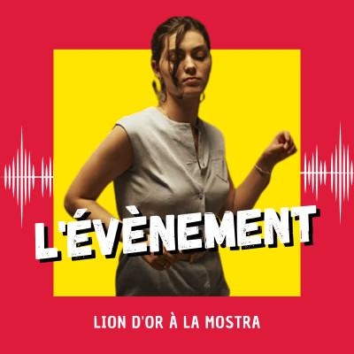 L'Événement : Lion d'or à la Mostra (Venise 2021) cover