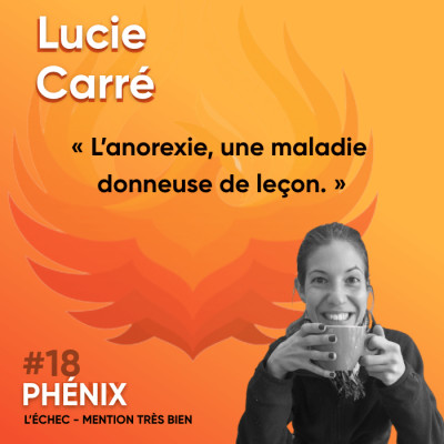 #18 🍽 - Lucie Carré : L'anorexie, une maladie donneuse de leçon cover