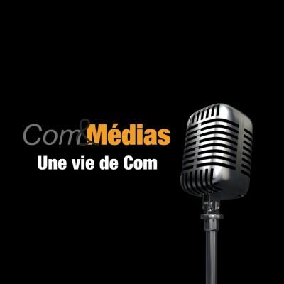 Une Vie de Com - Episode 7 - Benoît Roby
