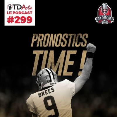 image TDA Podcast n°299 - Tous les pronostics de la saison 2019