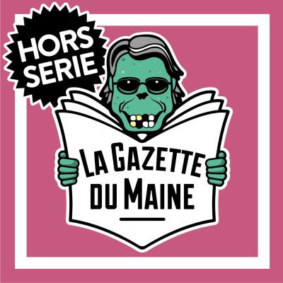 """La Gazette du Maine HS - Conversation avec Julien Dupuy, réalisateur du documentaire """"Stephen King Le mal nécessaire"""" cover"""