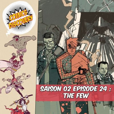 image ComicsDiscovery S02E24 : The Few