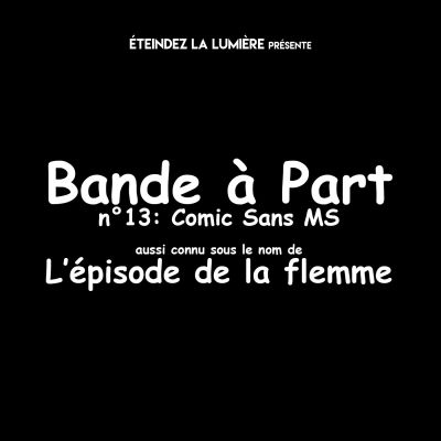 Bande à Part n°13 - Comic Sans MS