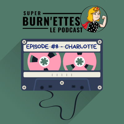 Episode #8 - Charlotte, super voix du podcast cover