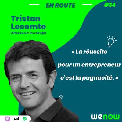 « La réussite pour un entrepreneur c'est la pugnacité » avec Tristan Lecomte cover