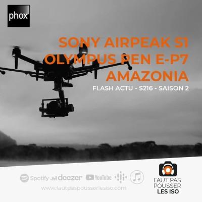 FLASH ACTU - S216 - Sony Airpeak S1, Olympus Pen E-P7, exposition Amazônia cover