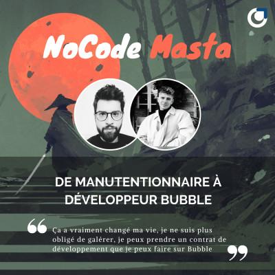 NoCode Masta : De manutentionnaire à Dev Bubble avec Robin Beaudru cover
