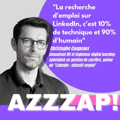 Comment trouver un job grâce à LinkedIn ? Christophe Coupeaux, consultant RH et ingénieur digital learning cover
