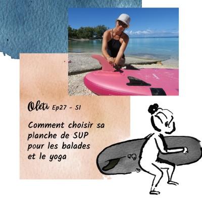 Ep 27 - Comment choisir sa planche de SUP pour les balades et le yoga cover
