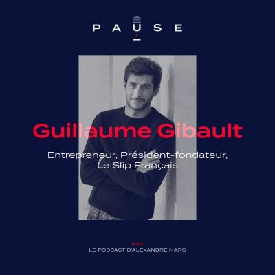 Guillaume Gibault, Entrepreneur et Président-Fondateur du Slip Français cover