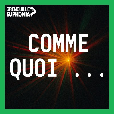 Image of the show Comme quoi ... - Radio Grenouille