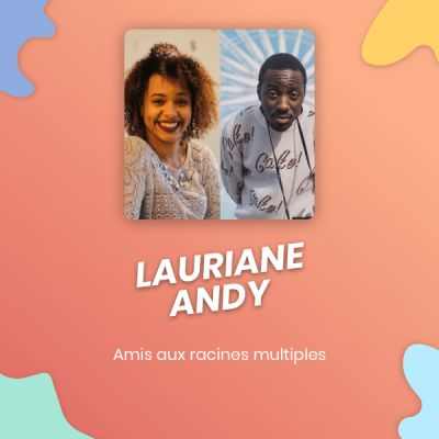 Episode 10 : Andy, Lauriane : Avoir des racines multiples cover