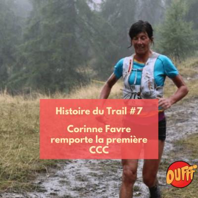 Histoire du Trail #7 -  Corinne Favre remporte la première CCC cover