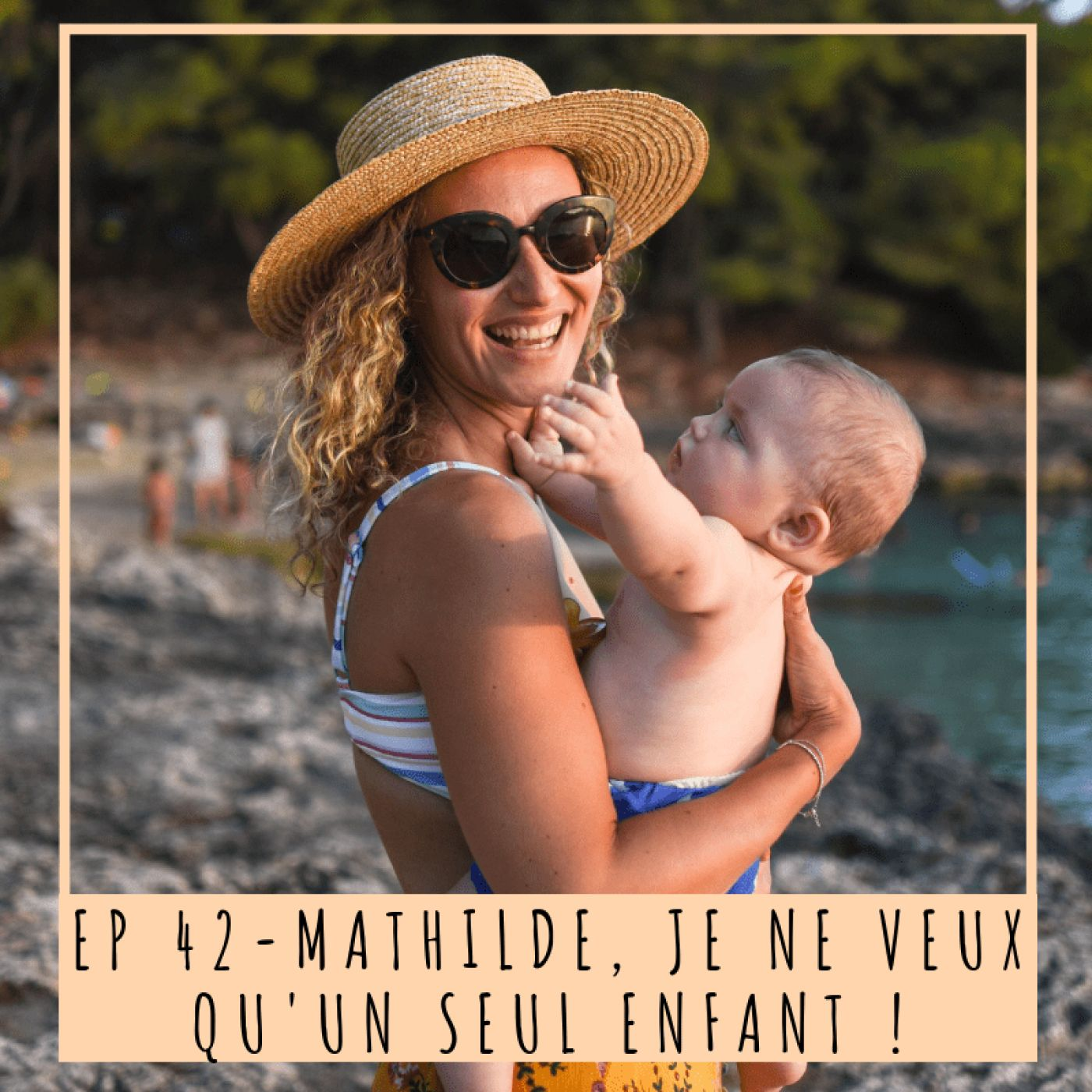 EP 42- MATHILDE, JE NE VEUX QU'UN SEUL ENFANT!