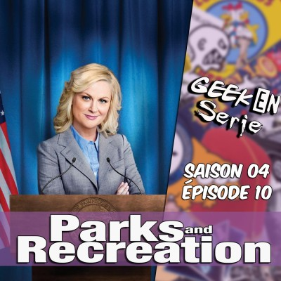 Geek en série 4x10: Parks and recreation