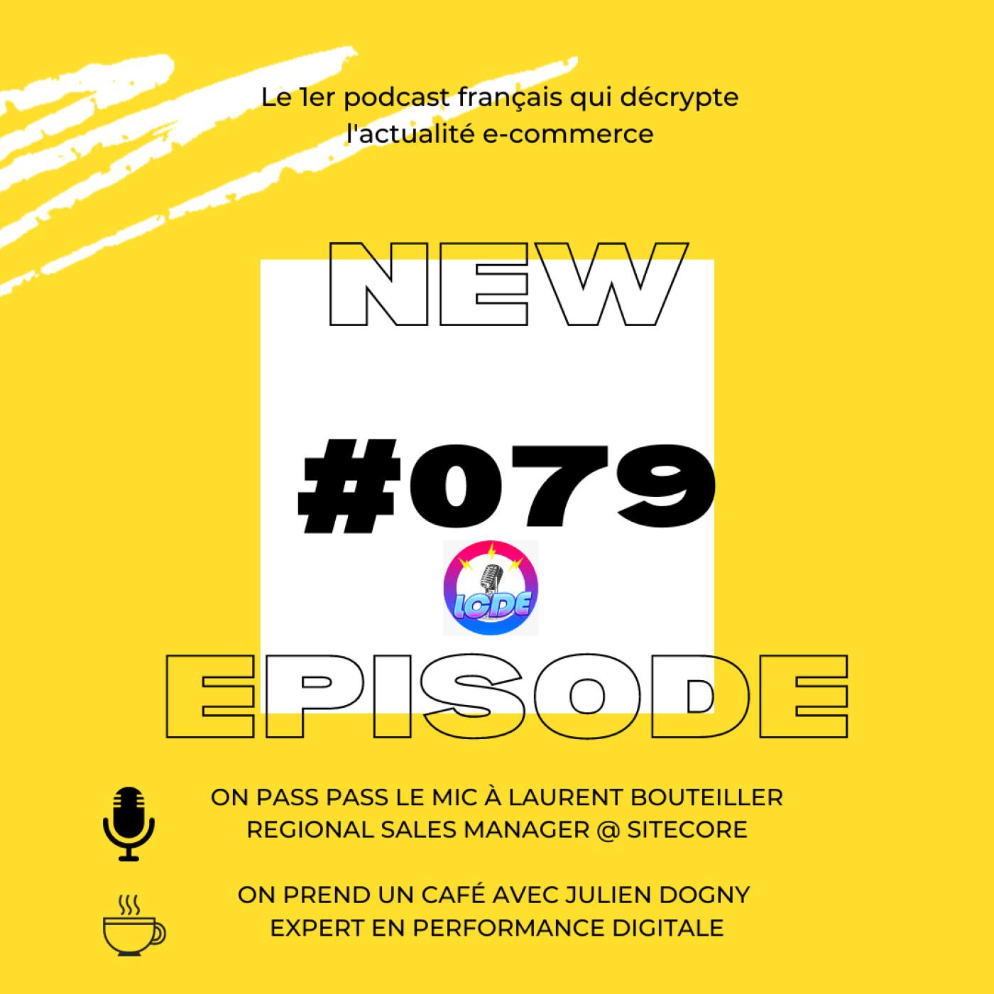 079 - Amazon lance un salon de coiffure, Laurent Bouteiller et contenu ecommerce, Julien Dogny et PWA,...
