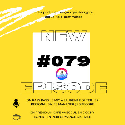 079 - Amazon lance un salon de coiffure, Laurent Bouteiller et contenu ecommerce, Julien Dogny et PWA,... cover