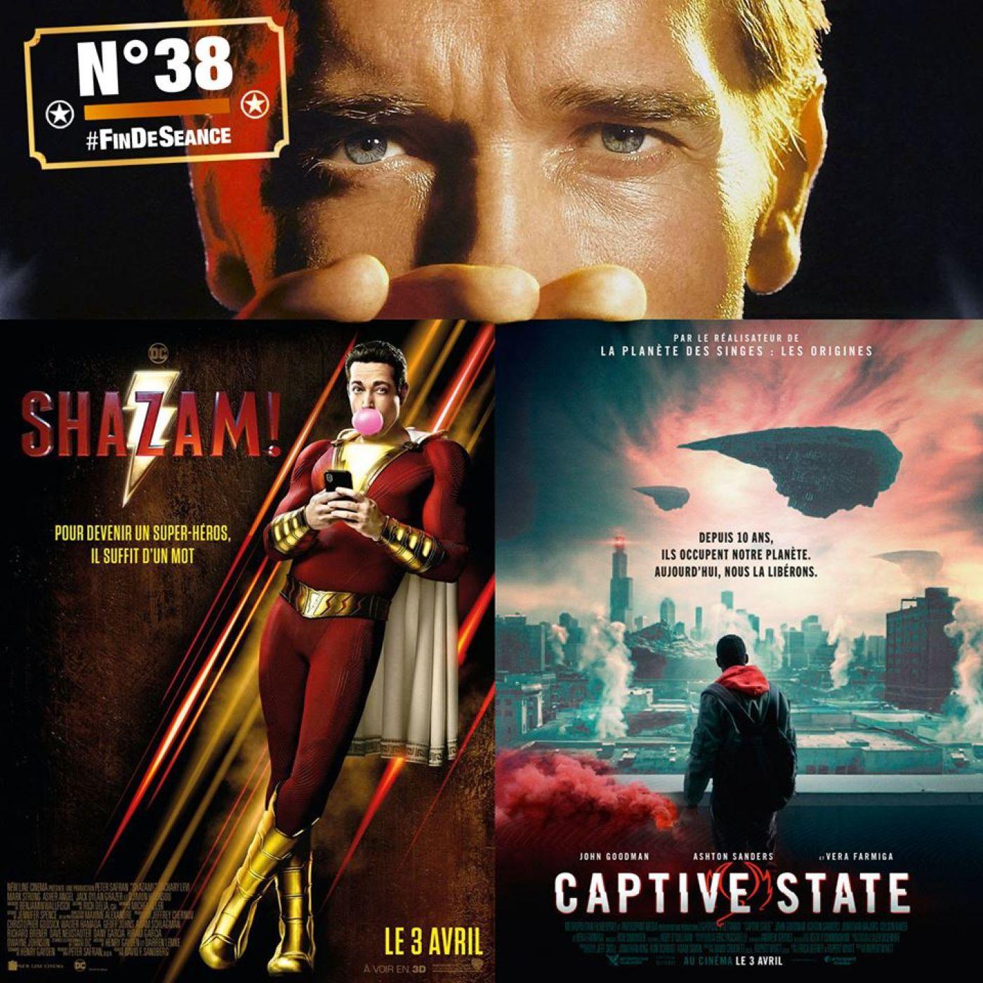 #38 SHAZAM & CAPTIVE STATE : Cape ou pas cap ?