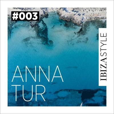 003 - Anna Tur - Ibiza Style Sessions cover