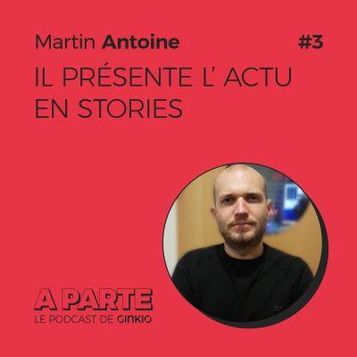 Martin Antoine, il présente l'actualité en stories cover