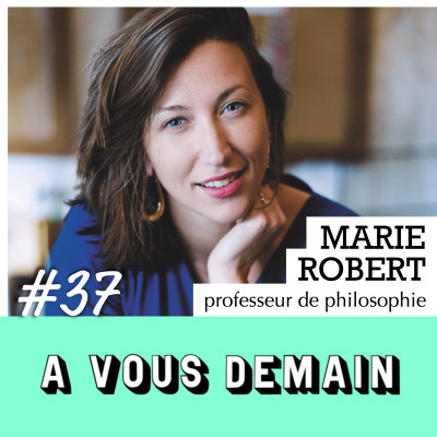 #37 | Marie Robert : la prof qui va (enfin ?) vous faire aimer la philo ! cover
