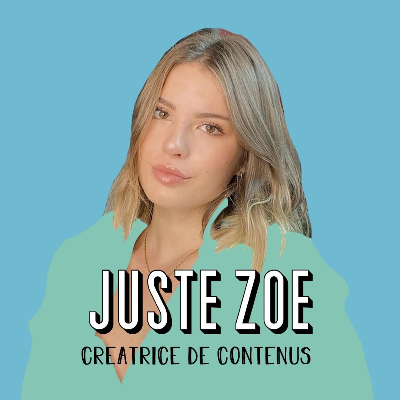 @JusteZoe, Créatrice de contenus - Savoir saisir les opportunités
