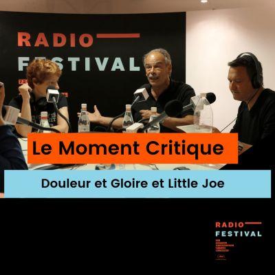Douleur et Gloire et Little Joe - Le Moment Critique - 18 mai 2019 cover