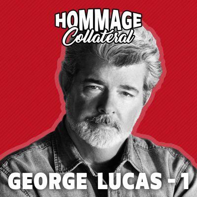 George Lucas, cinéaste incompris, businessman accompli - partie 1 cover