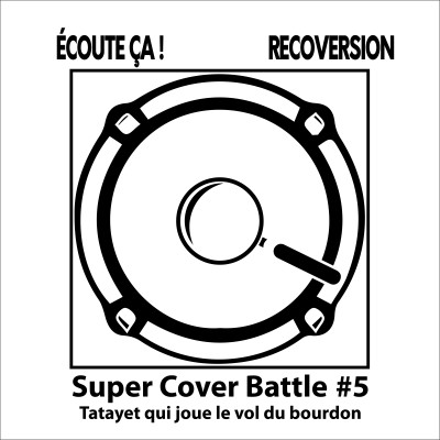 Ep 76 : Super Cover Battle #5 Tatayet qui joue le vol du bourdon cover