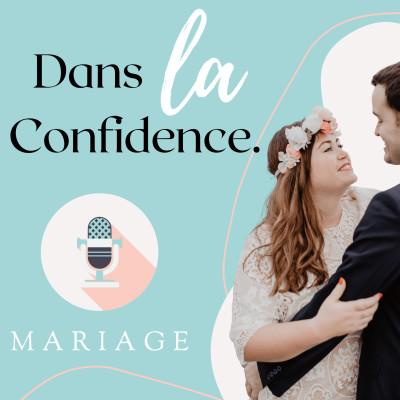 Dans la Confidence - le podcast mariage cover