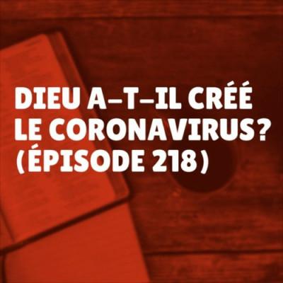Dieu a-t-il créé le coronavirus? (Épisode 218) cover
