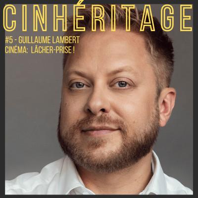 Cinema: Lâcher-prise / avec Guillaume Lambert cover