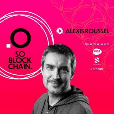 So Blockchain - Alexis Roussel : Les cryptomonnaies, l'avenir de l'argent ? cover