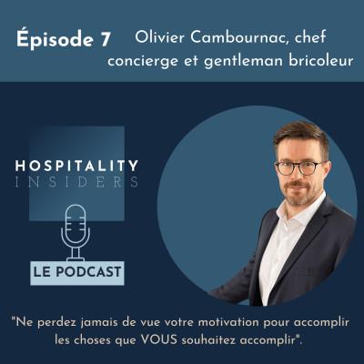 Épisode 7 - Olivier Cambournac, chef concierge et gentleman bricoleur cover