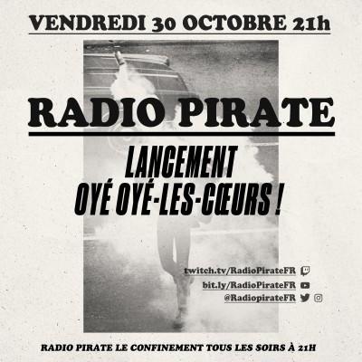 Radio Pirate - Oyé-oyé-les-coeurs - Emission du vendredi 30 Octobre cover