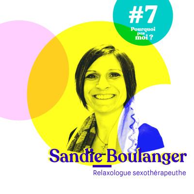 #7 Sandie Boulanger - A 25 ans, elle s'écoute quitte la pub et devient Relaxologue sexothérapeuthe cover