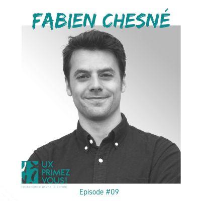 #09 - Fabien Chesné : L'expérience utilisateur dans le contexte agence cover