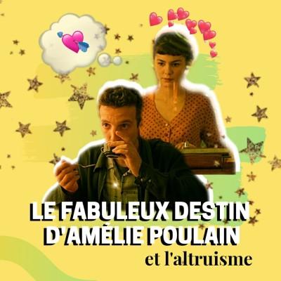 LE FABULEUX DESTIN D'AMÉLIE POULAIN l L'altruisme cover