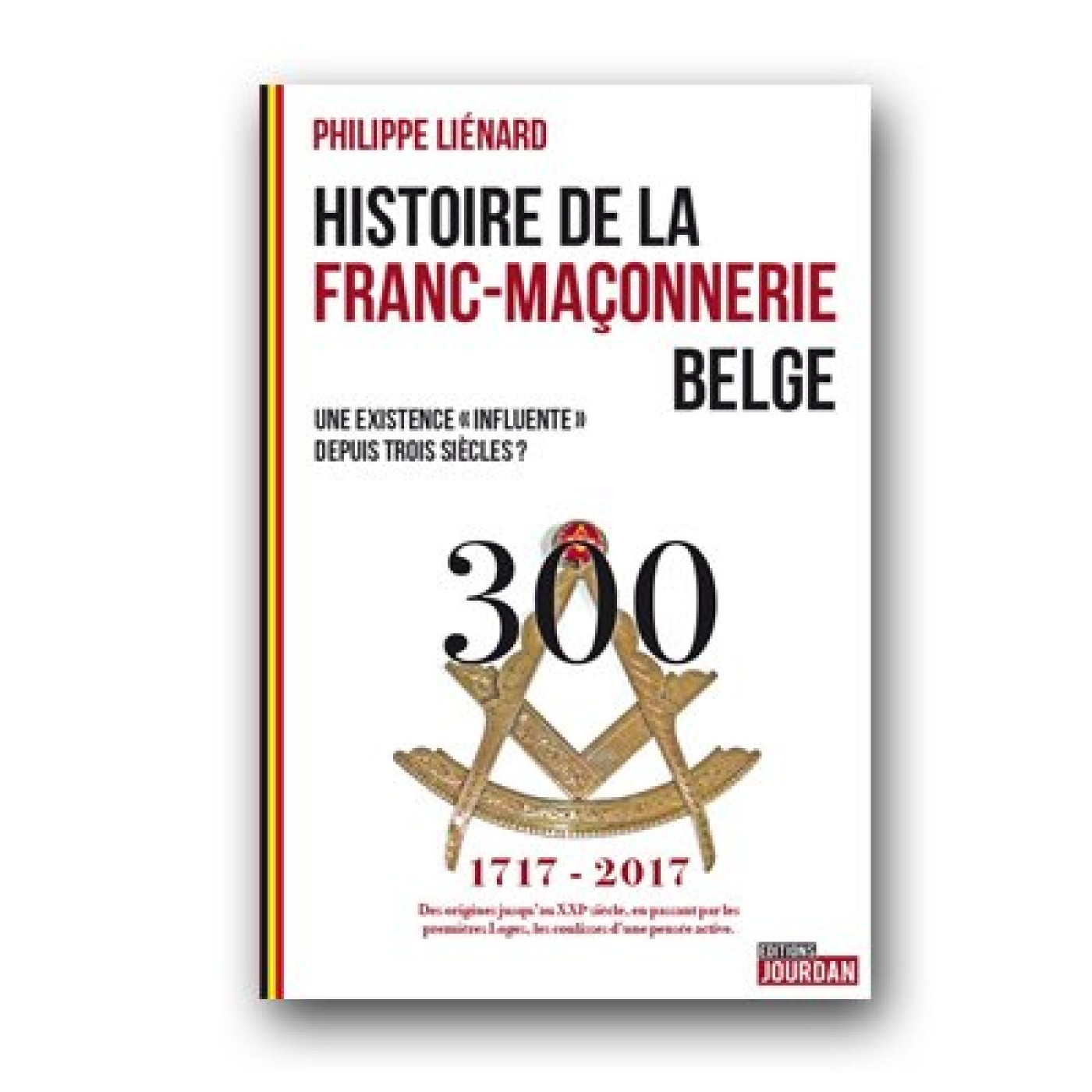 Histoire de la maconnerie belge - Philippe Lienard