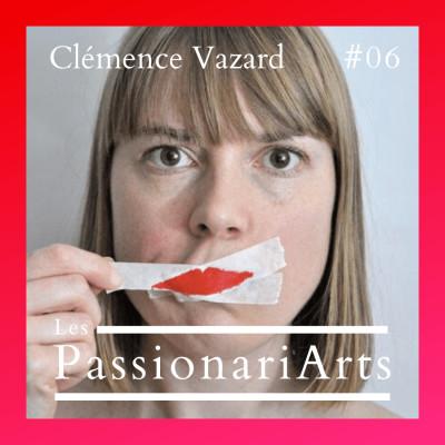 #06 Clémence Vazard, artiste plasticienne - Harcèlement, histoires intimes et jeux de miroirs cover