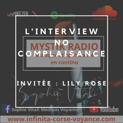 Image of the show Interview No complaisance! Invitée: Lily Rose médium chez Infinità Corse Voyance