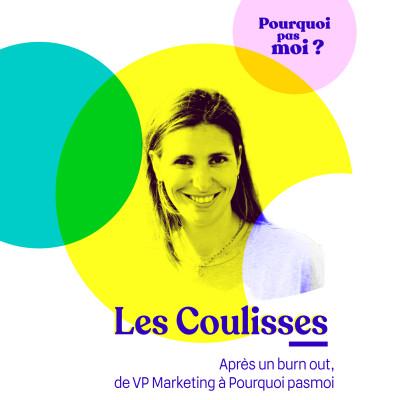Les coulisses - Après un burn out de VP Marketing à Pourquoi pas moi cover