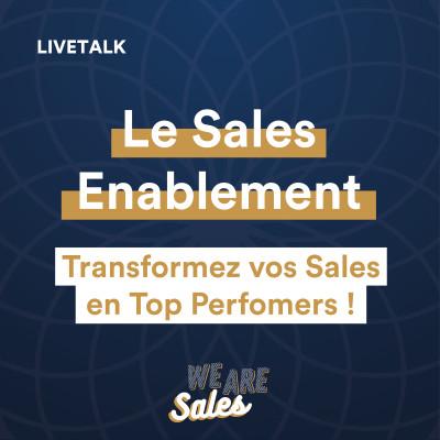 LIVETALK - Le Sales Enablement : Salesforce, JobTeaser, Payfit & OnTruck vous donnent les clefs d'une stratégie réussie cover