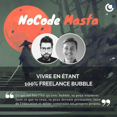 NoCode Masta : vivre en étant freelance Bubble avec Lucien Tavano cover