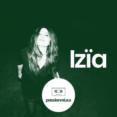 Passionné.es EP1 : Izia, chanteuse engagée cover