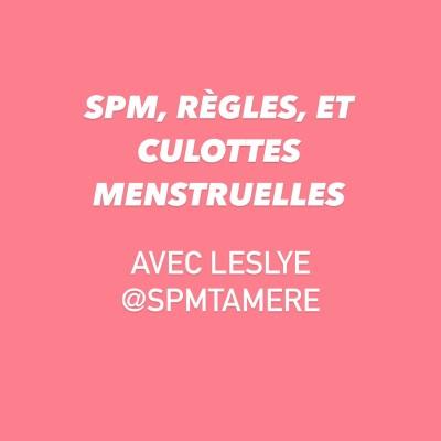 Episode 1 - SPM, règles, et culottes menstruelles ! cover